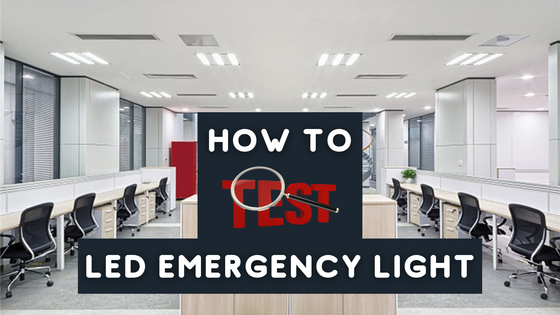 how to test LED emergency lights